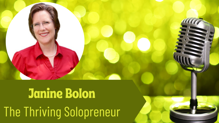 Janine Bolon Thriving Solopreneur Podcast - Four Steps To Starting Your Business