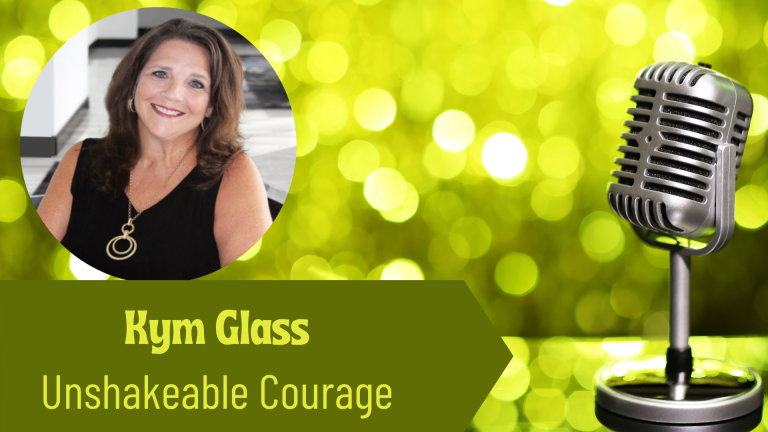 Kym Class, Unshakeable Courage - Janine Bolon Thriving Solopreneur Podcast