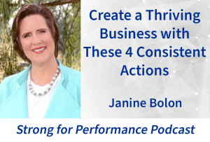 Janine Bolon - Create a Thriving Business with Consisten Actions on the Strong for Performance Podcast
