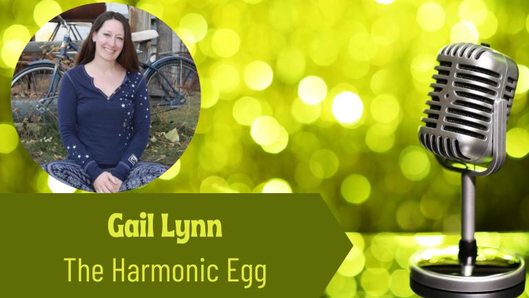 e Thriving Solopreneur Podcast Show with Gail Lynn, and Janine Bolon: The Harmonic Egg